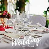 Wedding Guest Book: Guest Book. Free Layout Message Book For Family and Friends To Write in, Men, Women, Boys & Girls / Party, Home / Use Spaces For ... Names & Contact / Email 8.5'x8.5' Paper size