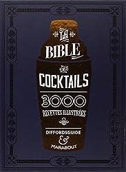 LA BIBLE DES COCKTAILS- 3000 RECETTES