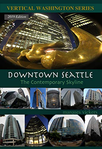Downtown Seattle: The Contemporary Skyline (Vertical Washington Series Book 2) (English Edition)