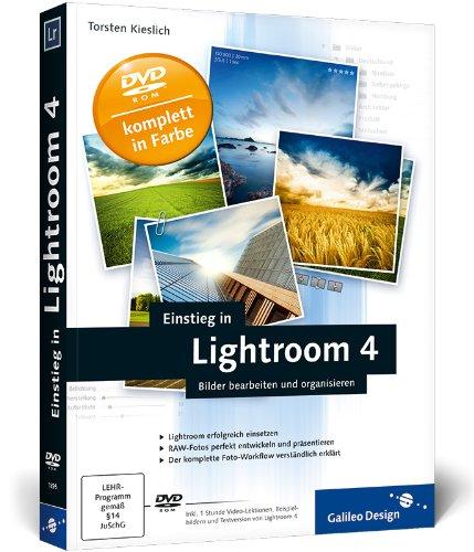 Einstieg in Lightroom 4: Bilder bearbeiten und organisieren (Galileo Design)