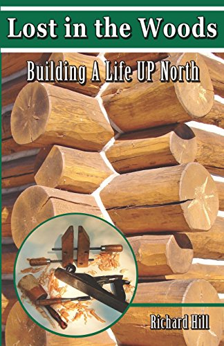 Lost in the Woods: Building a Life UP North (English Edition)