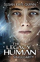 The Legacy Human (Singularity #1) (Singularity Series) (English Edition)