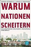 Warum Nationen scheitern: Die Ursprünge von Macht, Wohlstand und Armut - Daron Acemoglu, James A. Robinson