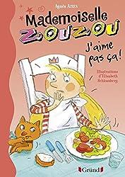 Mademoiselle Zouzou, tome 12 - J'aime pas ça !