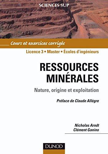 Ressources minrales : cours et exercices corrigs. Prface Claude Allgre (Sciences de la Terre et de l'Univers)