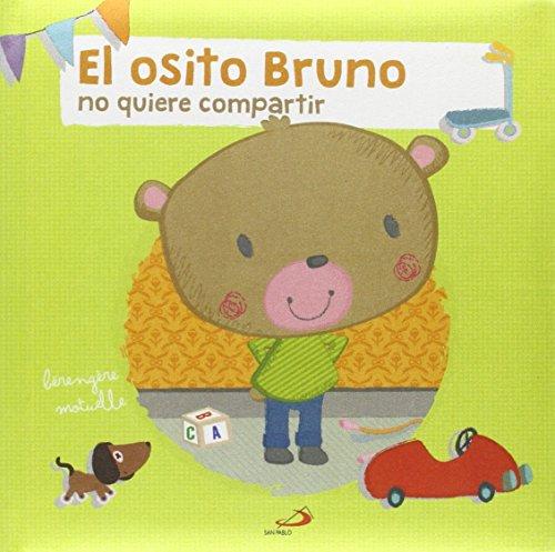 El osito Bruno: no quiere compartir (Primeros Pasos)