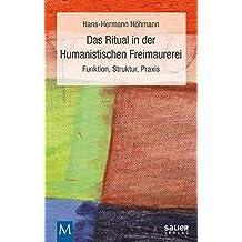 Das Ritual in der Humanistischen Freimaurerei: Funktion, Struktur, Praxis