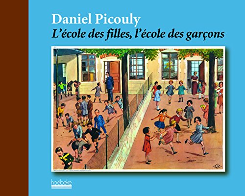 L'école des filles, l'école des garçons par Daniel Picouly