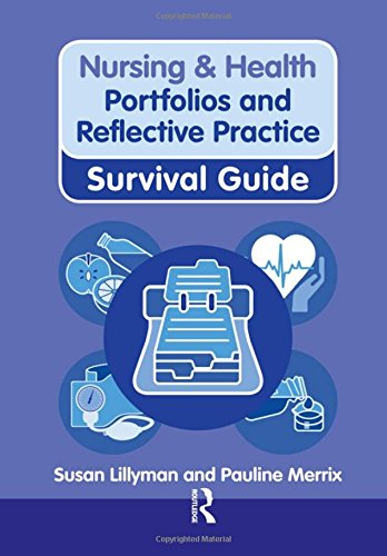 Portfolios and Reflective Practice (Nursing and Health Survival Guides)