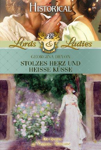 Stolzes Herz und heiße Küsse (LORDS & LADIES 6) -