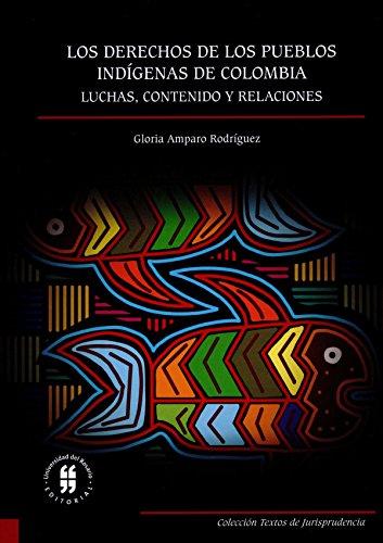 Los derechos de los pueblos indígenas: Luchas, contenido y relaciones (Textos de Jurisprudencia)