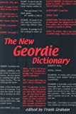 The New Geordie Dictionary (A Frank Graham publication)