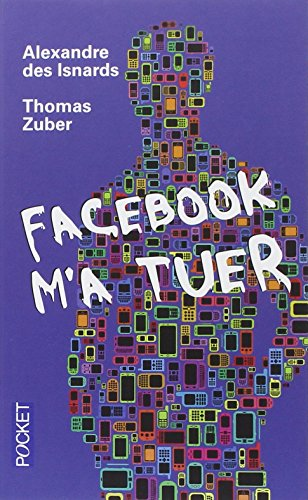 Facebook m'a tuer par Alexandre des ISNARDS
