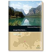 Eine perfekte Woche in... Südtirol