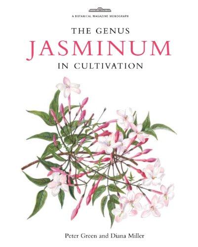 The Genus Jasminum in Cultivation (Botanical Magazine Monograph) (Royal Botanic Gardens, Kew-Botanical Magazine Monograph)