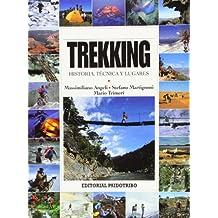 Trekking : historia, técnica y lugares