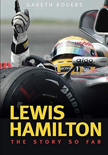Lewis Hamilton: The Story So Far por Rogers