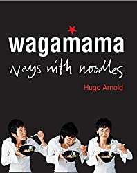 Wagamama Ways With Noodles: Ways With Noodles (Cookery)