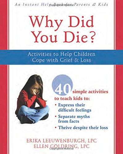 Why Did You Die?: Activities to Help Children Cope with Grief & Loss: Activities to Help Children Cope with Grief and Loss