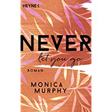 Never Let You Go: Roman (Never-Serie, Band 2)