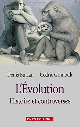 Evolution. Histoire et controverse (L'): Histoire et controverse