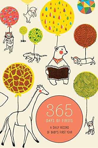 365 Days of Firsts: A Daily Record of Baby's First Year (Baby Record Book)