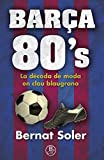 Barça 80's: Una dècada de moda en clau blaugrana (ROSA DELS VENTS)