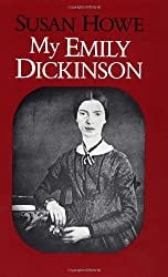 My Emily Dickinson by Susan Howe (1985-12-01)