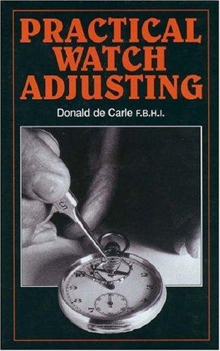 Practical Watch Adjusting by Donald de Carle (1999-08-01)