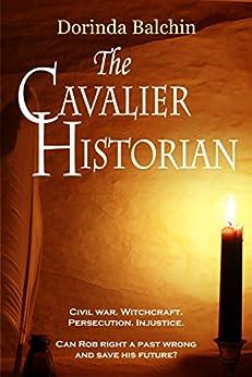 The Cavalier Historian by [Balchin, Dorinda]