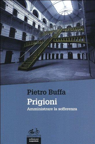 Prigioni. Amministrare la sofferenza