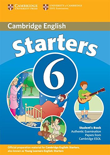 Cambridge young learners English tests. Starters. Per la Scuola media: Cambridge Young Learners English Tests 6 Starters Student's Book: Examination ... University of Cambridge ESOL Examinations