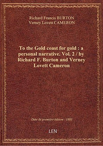 to-the-gold-coast-for-gold-a-personal-narrative-vol-2-by-richard-f-burton-and-verney-lovett-c