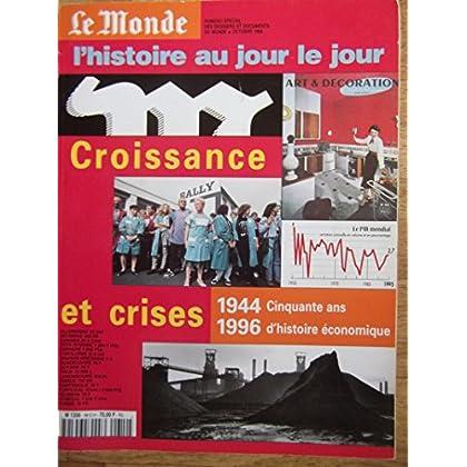 Croissance et crises, 1944-1996 : Cinquante ans d'histoire économique (L'histoire au jour le jour)