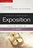 Exalting Jesus in 1 & 2 Kings (Christ-Centered Exposition Commentary)