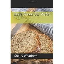 Soda Bread 20 Ways