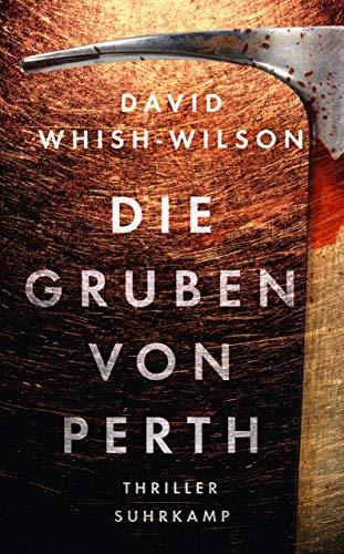Die Gruben von Perth: Thriller (Swann-Trilogie 2)