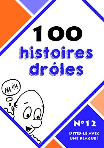 100 histoires drôles (Dites-le avec une blague ! t. 12) par Le blagueur masqué