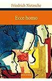 Ecce Homo - Wie man wird, was man ist