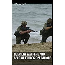 Guerilla Warfare and Special Forces Operations  (English Edition)