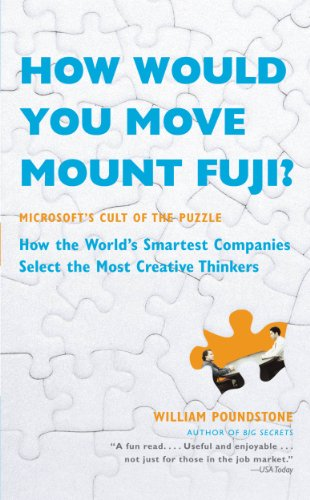 How Would You Move Mount Fuji?: Microsoft's Cult of the Puzzle - How the World's Smartest Companies Select the Most Creative Thinkers (English Edition)