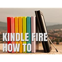 Kindle Fire How-To Guide: Your Guide to Tips, Tricks, Free Books, and Startup (English Edition)