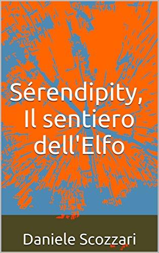serendipity-il-sentiero-dellelfo-italian-edition