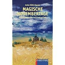 Magische Novembertage: Ein maerchenhafter Aufstand auf Sylt