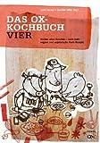 Das Ox-Kochbuch. Bd.4 - Neue vegane und vegetarische Rezepte aus der Punkrock-Küche von Herzer. Uschi (2009) Broschiert