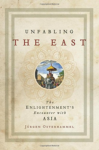 Unfabling the East – The Enlightenment`s Encounter with Asia