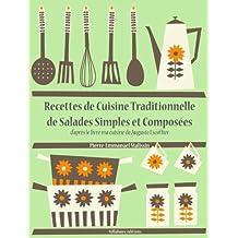 Recettes de Cuisine Traditionnelle de Salades Simples et Composées (Les recettes d'Auguste Escoffier t. 21)