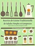 Image de Recettes de Cuisine Traditionnelle de Salades Simples et Composées (Les recettes d'August