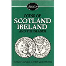 Standard Catalogue of British Coins: Coins of Scotland, Ireland and the Isles Pt. 2