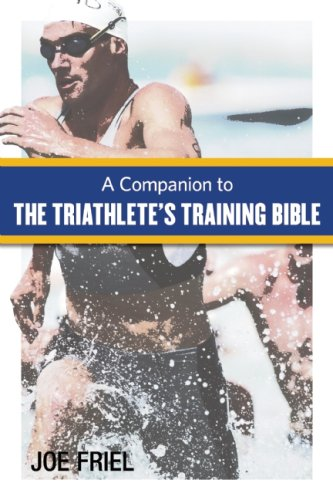 Companion to the Triathlete's Training Bible por Joe Friel